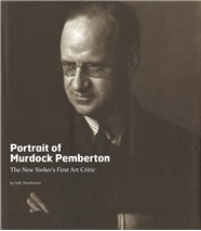 Portrait of Murdock Pemberton: The New Yorker's First Art Critic