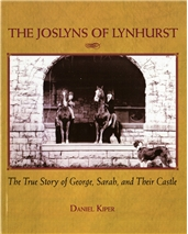 The Joslyns of Lynhurst: The True Story of George, Sarah, and Their Castle