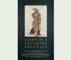 Views of a Vanishing Frontier Exhibition Poster