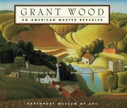 Grant Wood: An American Master Revealed