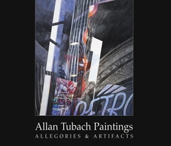Allan Tubach Paintings: Allegories & Artifacts